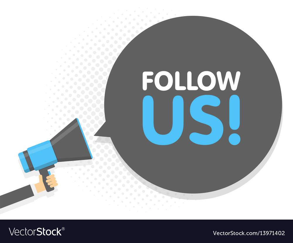 Hand holding megaphone speech sign text follow us vector image