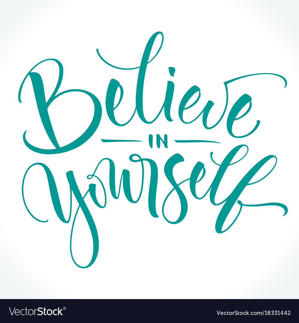 Image result for believe in yourself""