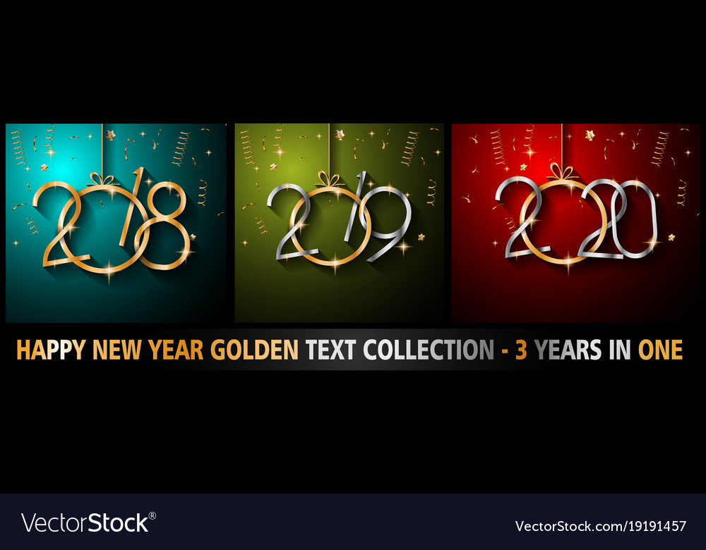2018 2019 and 2020 happy new year backgrounds for vector image
