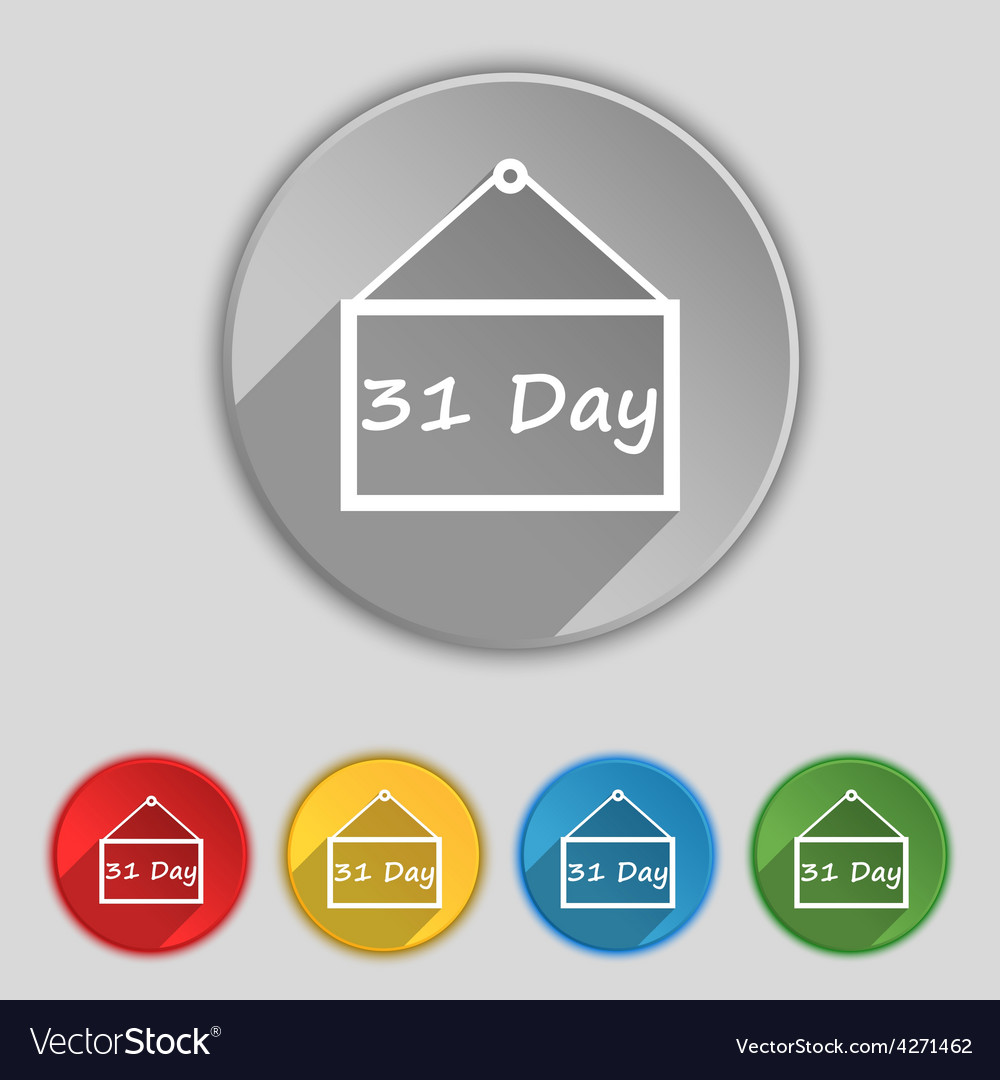 Calendar day 31 days icon sign Symbol on five flat