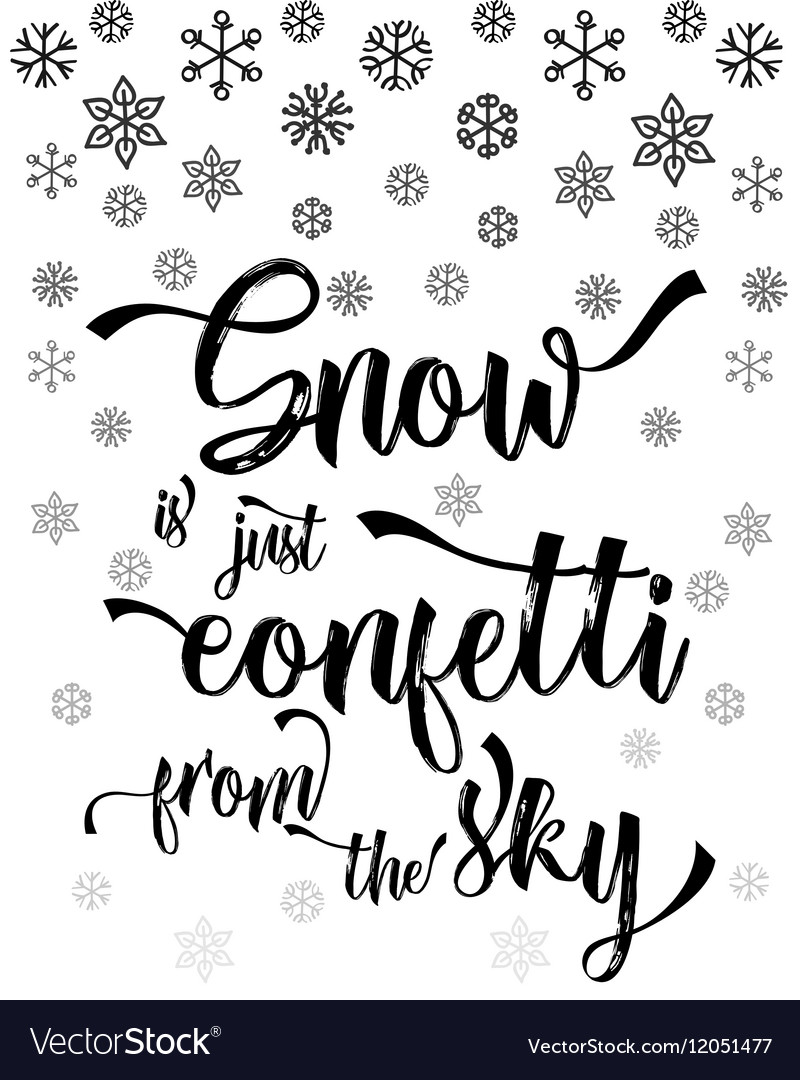 Christmas modern calligraphy Snow is just confetti
