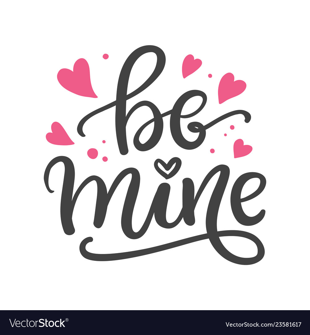 Be mine hand written lettering