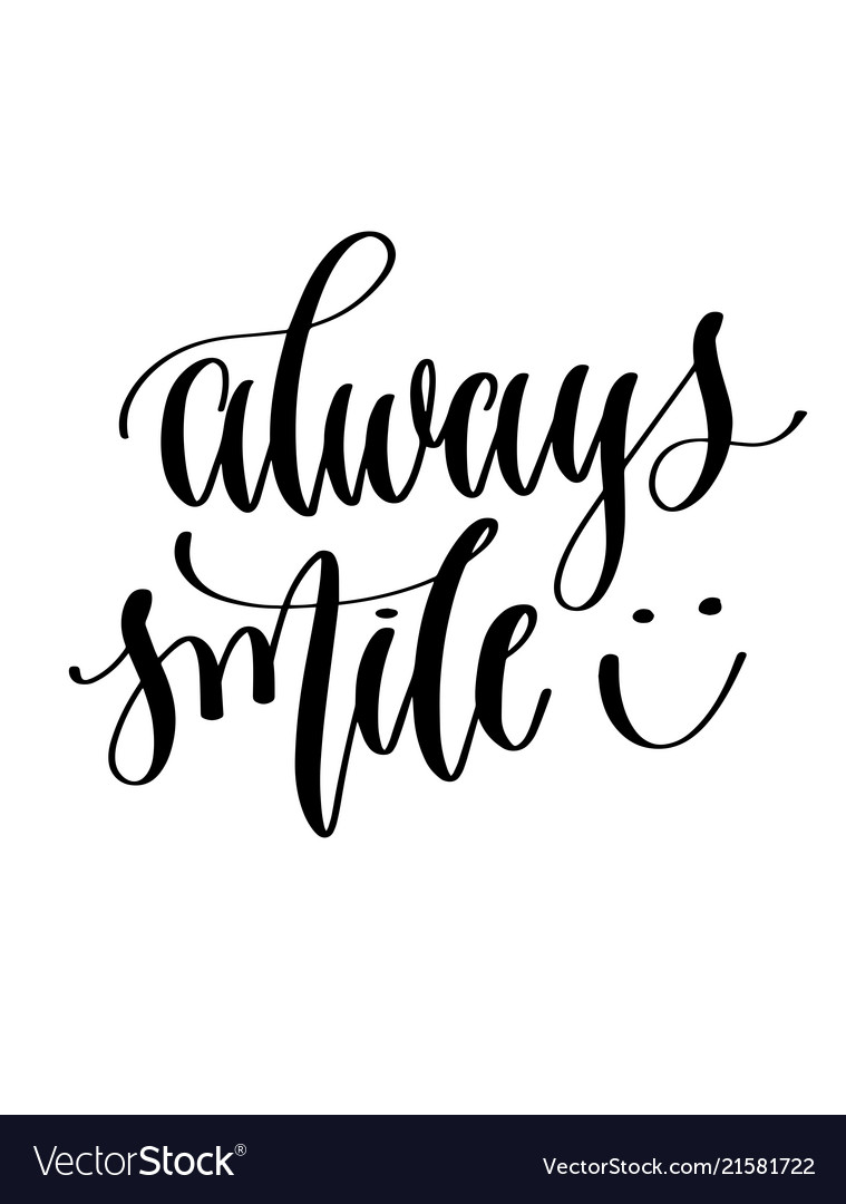 Always smile - hand lettering inscription text for