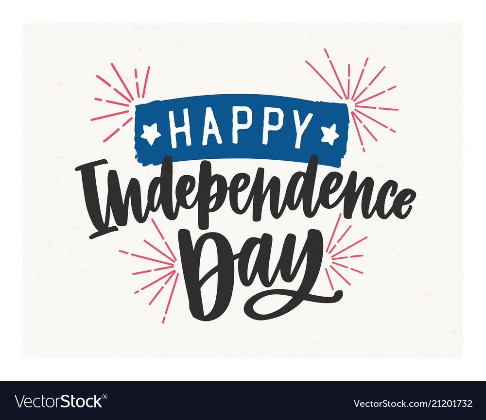 Happy independence day lettering written with