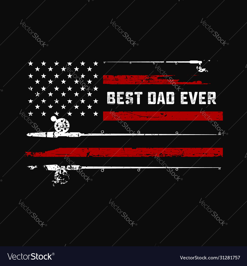 Best dad ever fishing american flag t shirt