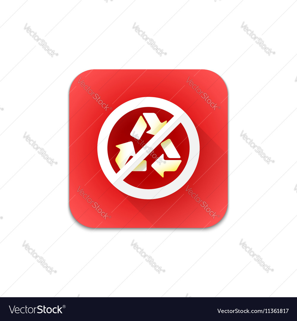 Prohibited recycle sign icon vector image