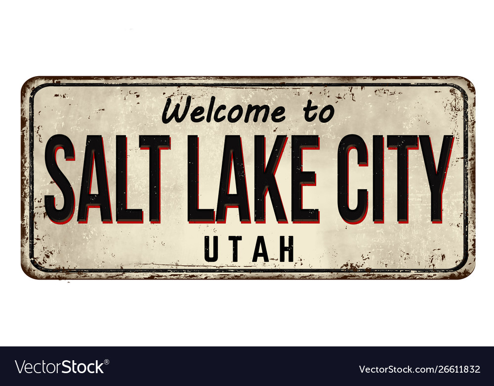 Welcome to salt lake city vintage rusty metal sign