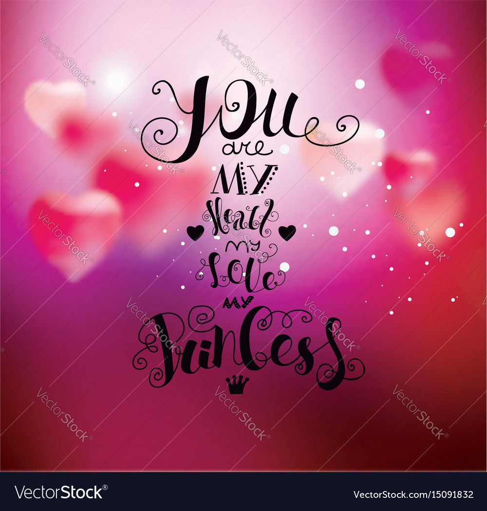 You Are My Heart My Love My Princess Royalty Free Vector