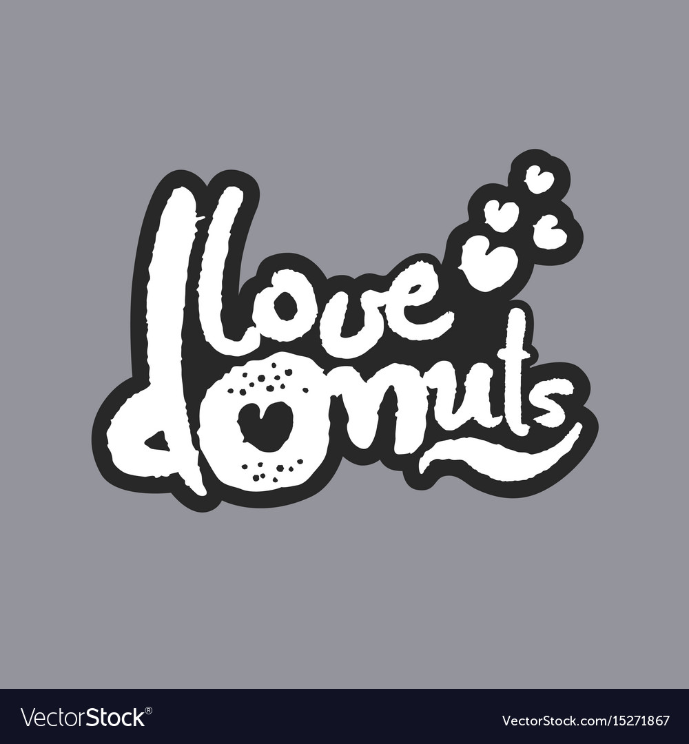 Love donuts white calligraphy lettering