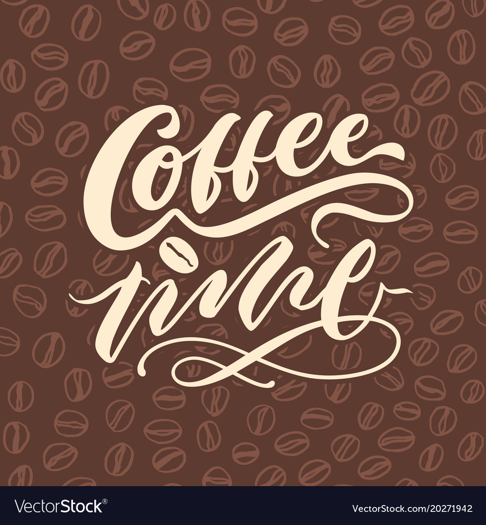 Coffee time 3 vintage hand lettering typography