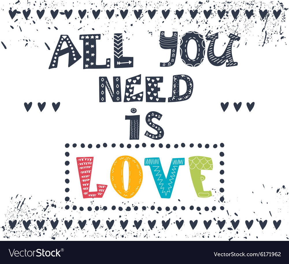 All you need is love Inspirational message