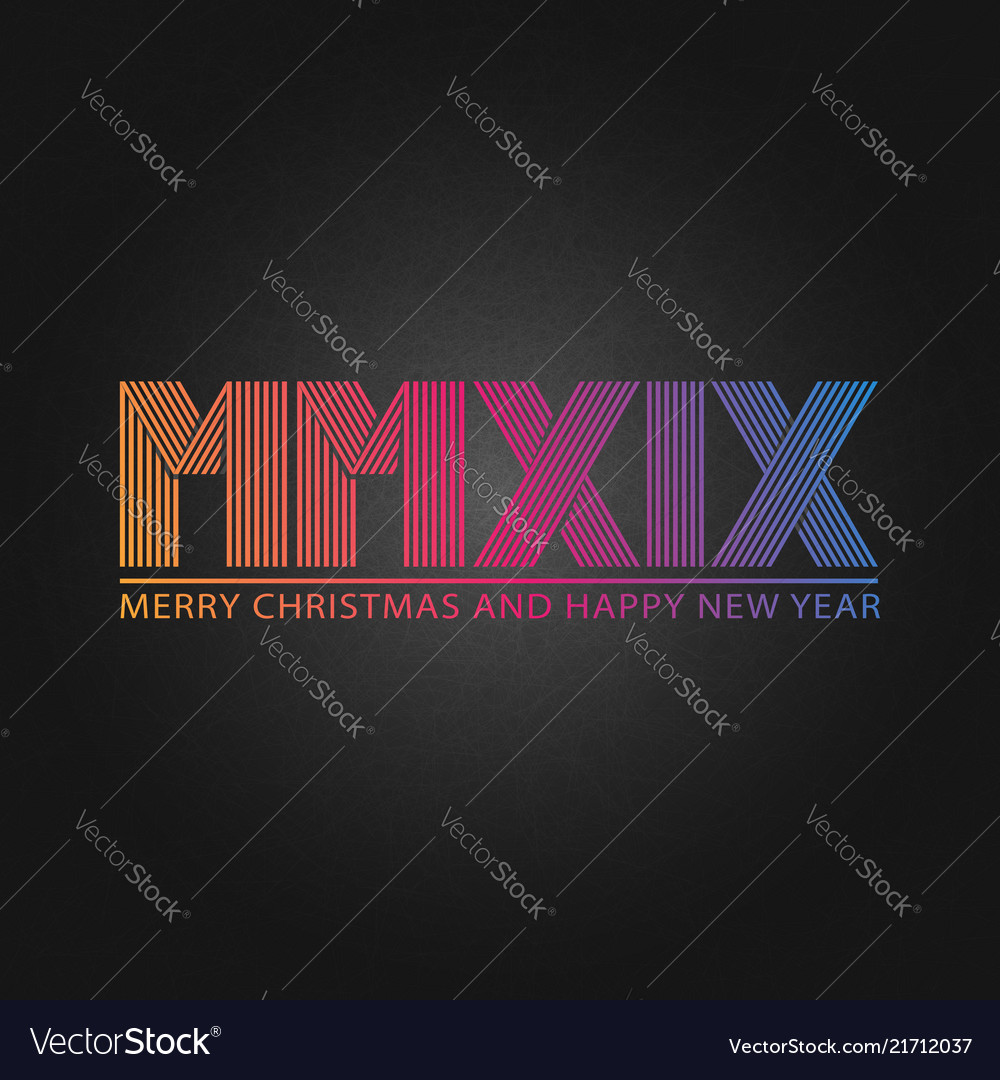 Happy new year and christmas 2019 roman numerals