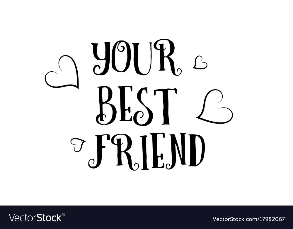 Your best friend love quote logo greeting card vector image m4hsunfo