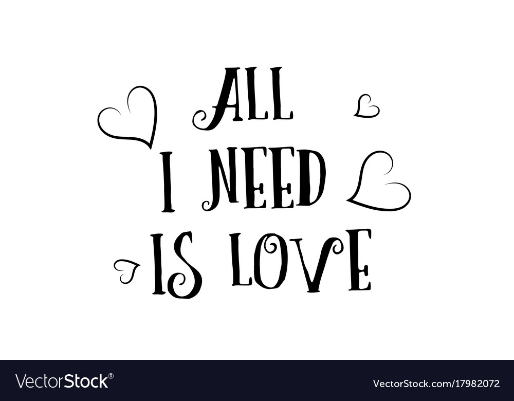 All I Need Is Love Quote Logo Greeting Card Vector Image