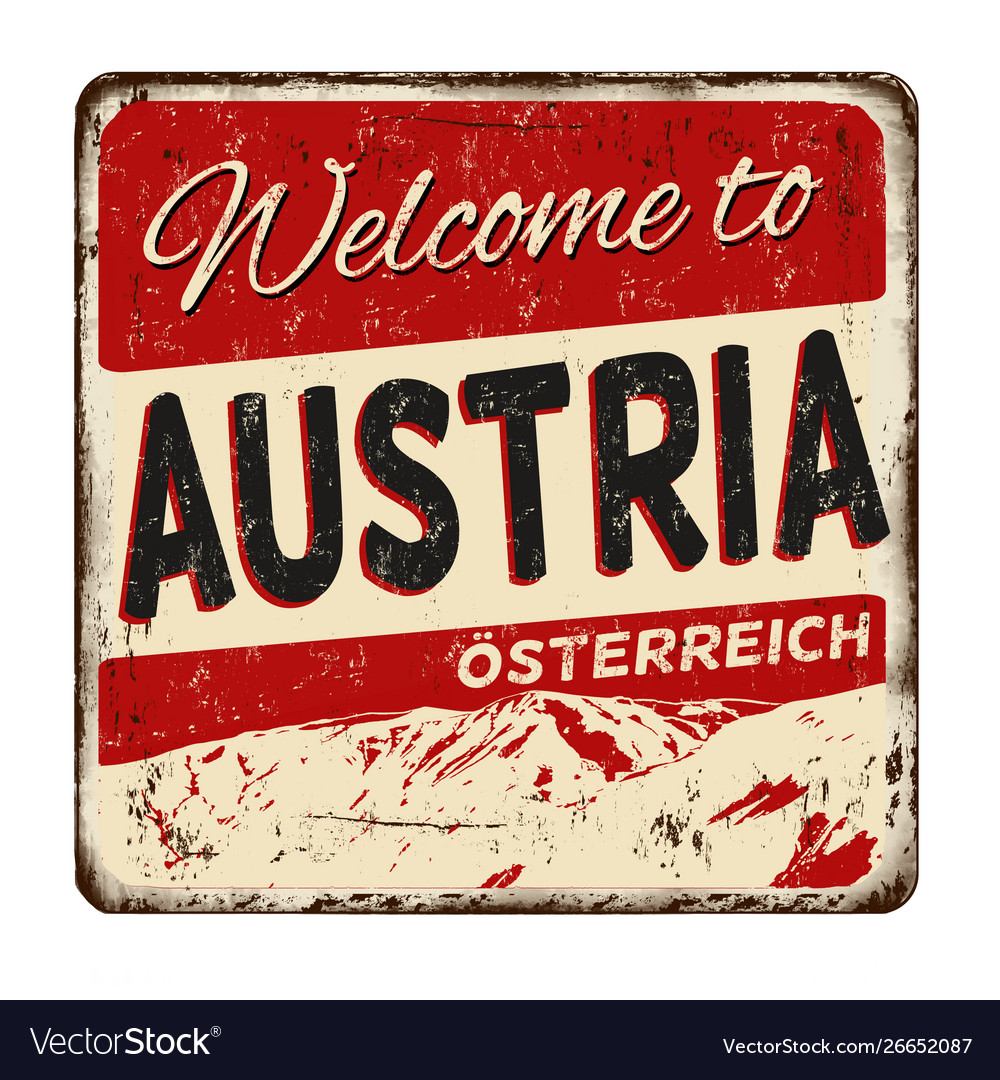 Welcome to austria vintage rusty metal sign