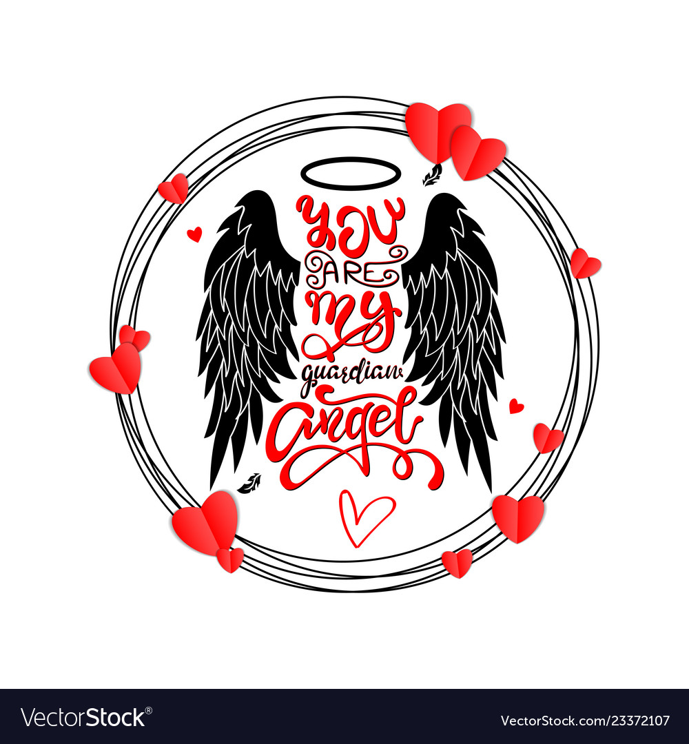 1bffc99b560c8 You are my guardian angel - lettering