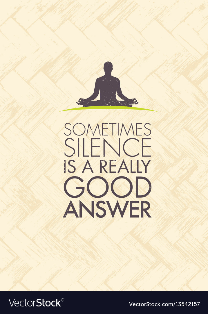 Sometimes silence is a really good answer yoga vector image