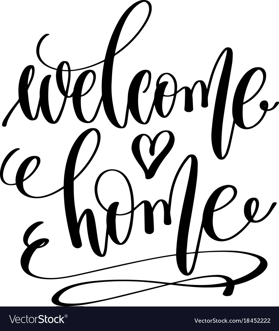 Welcome home hand lettering inscription positive