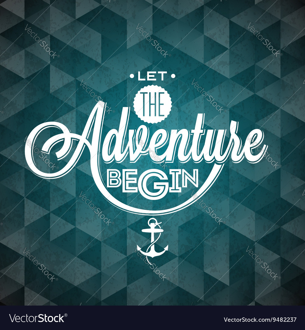 Let the Adventure begin inspiration quote vector image