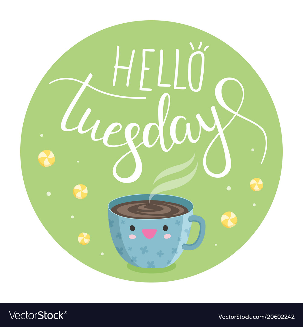 Hello tuesday