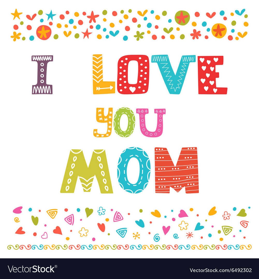 I love you Mom Cute greeting card Happy Mothers