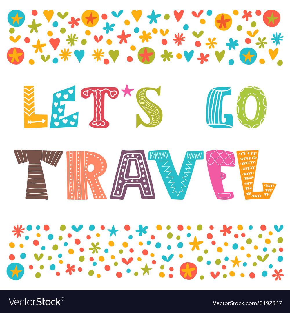 Lets go travel Travel concept Lettering design