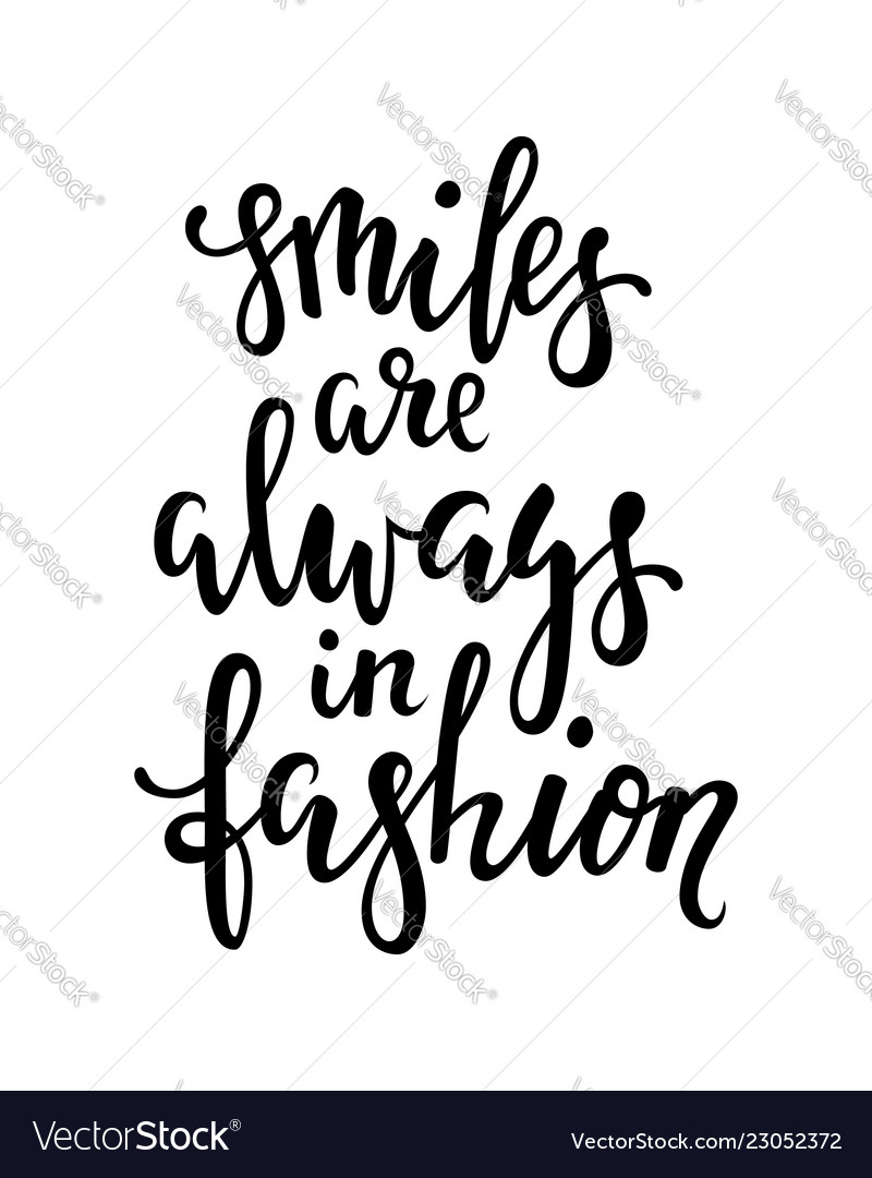 Handdrawn lettering of a phrase smile are always