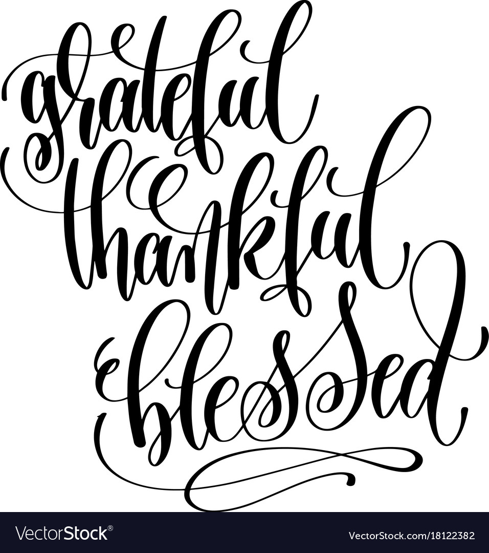 Grateful thankful blessed hand lettering