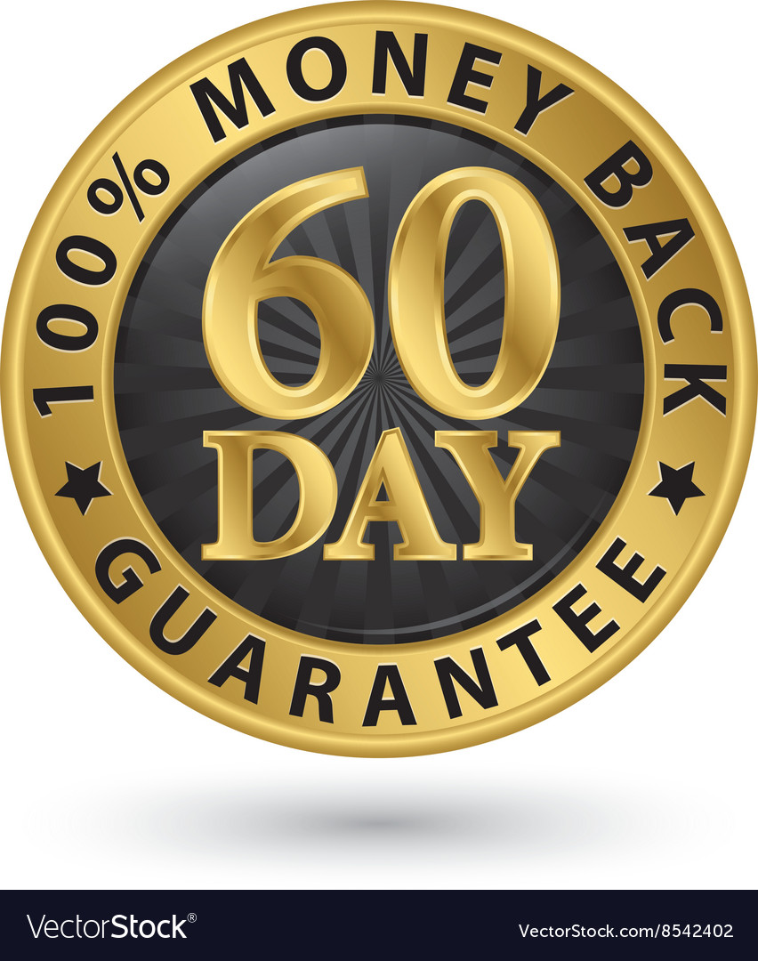 60 day 100 money back guarantee golden sign