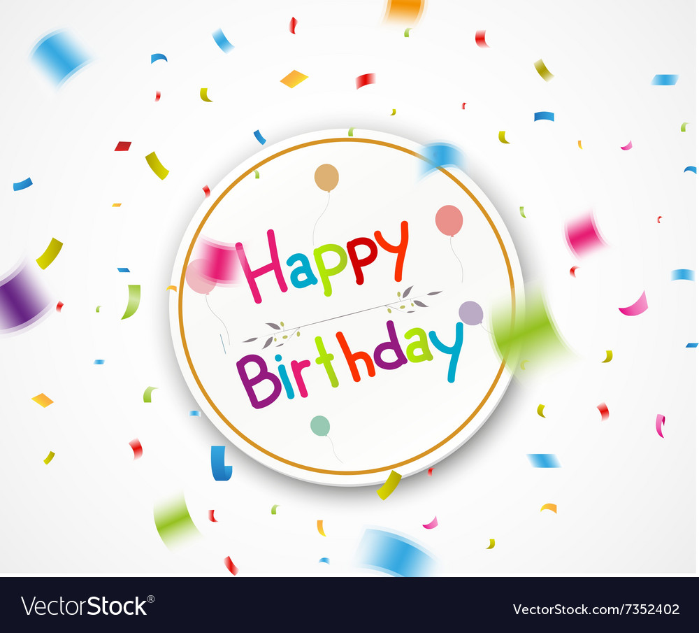 Happy Birthday Greetings With Falling Confetti Vector Image