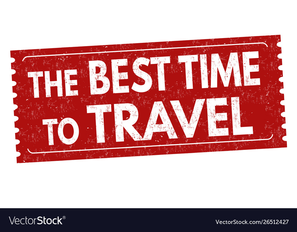 The best time to travel sign or stamp