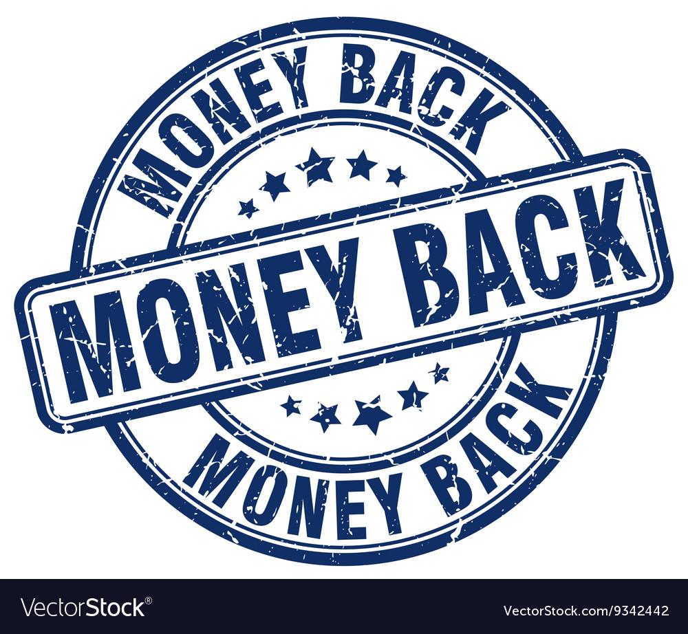 Money back blue grunge round vintage rubber stamp vector image on  VectorStock