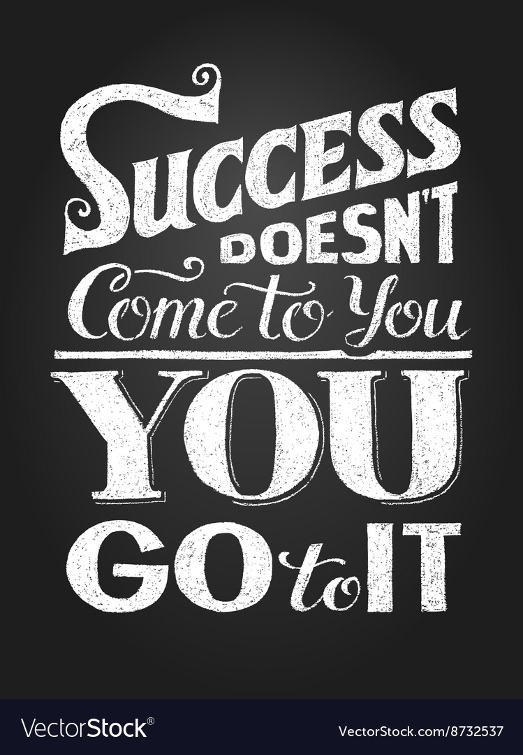 Motivational Quotes About Success: Inspirational Motivational Quote Success Doesnt Vector Image