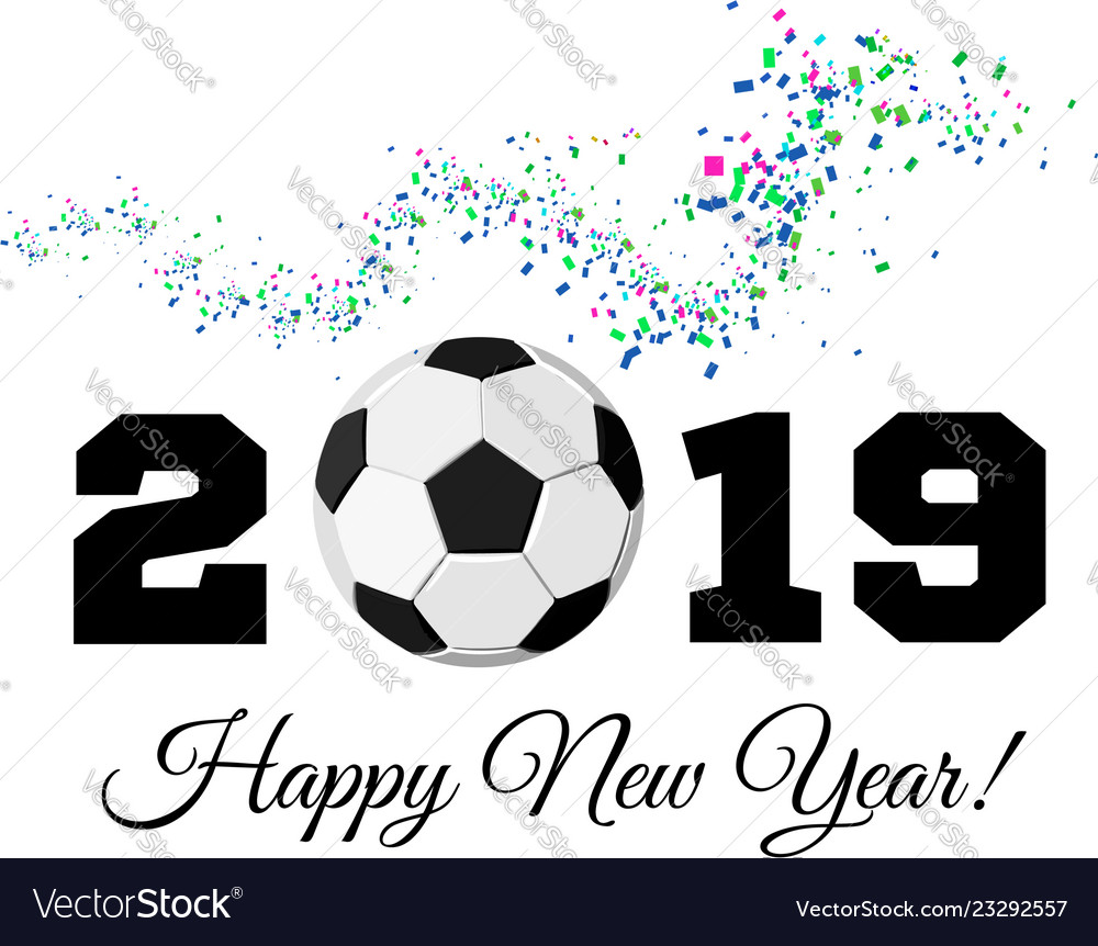 Happy New Year 2019 With Football Ball And Vector Image