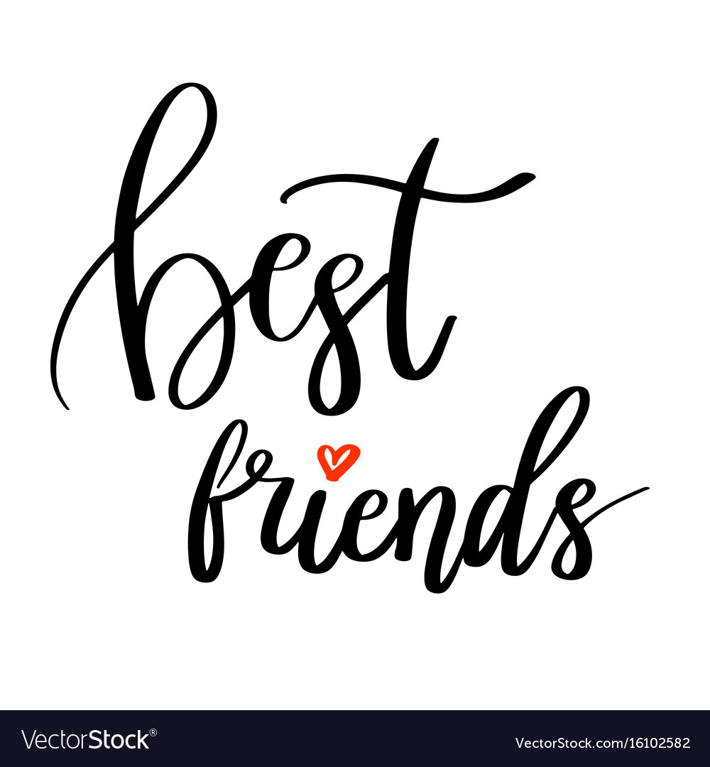 Best Friends Calligraphy Quote Hand Lettering Vector Image On VectorStock