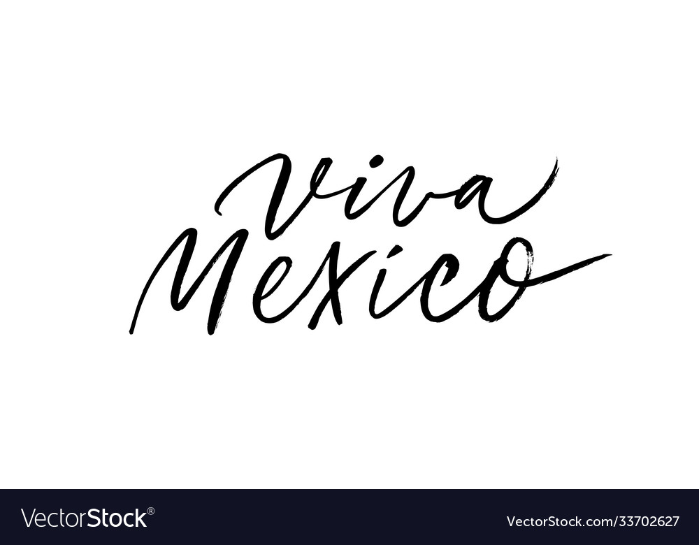 Viva mexico tradition mexican holiday calligraphy