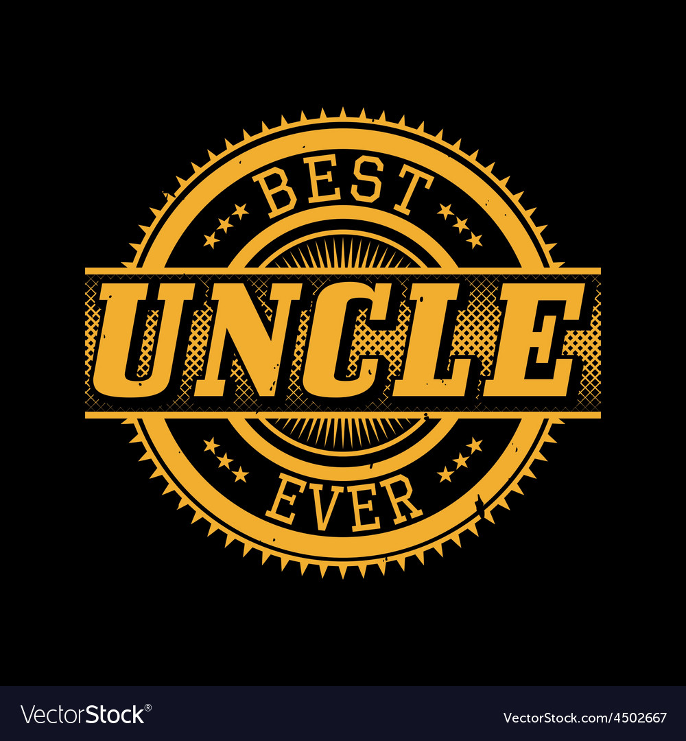 Best Uncle Ever T Shirt Typography Royalty Free Vector Image