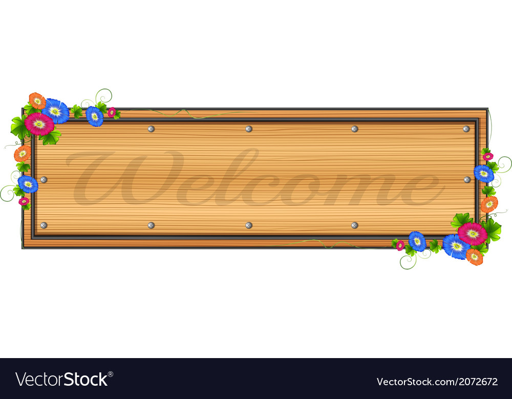 A wooden signboard with a welcome label
