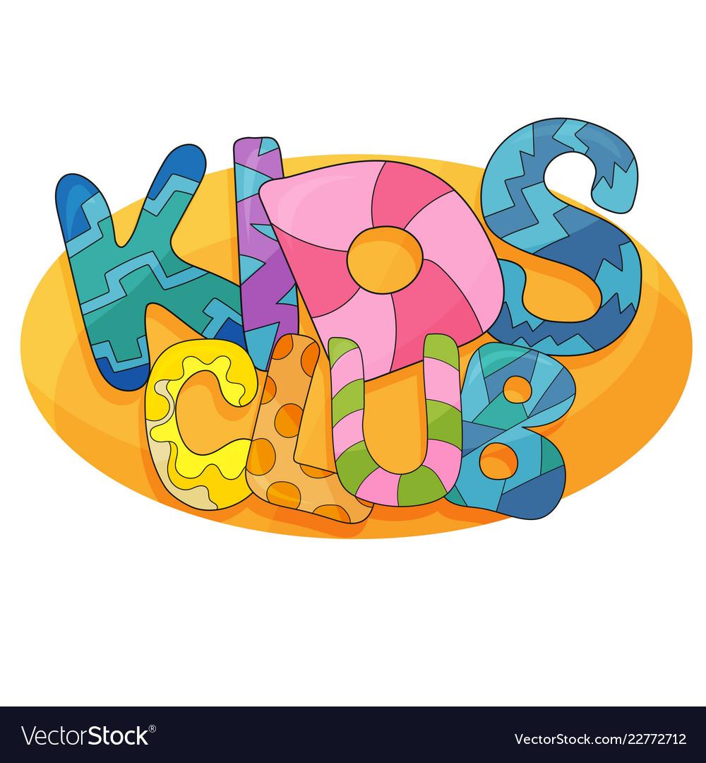 Kids Club Cartoon Logo Colorful Bubble Royalty Free Vector