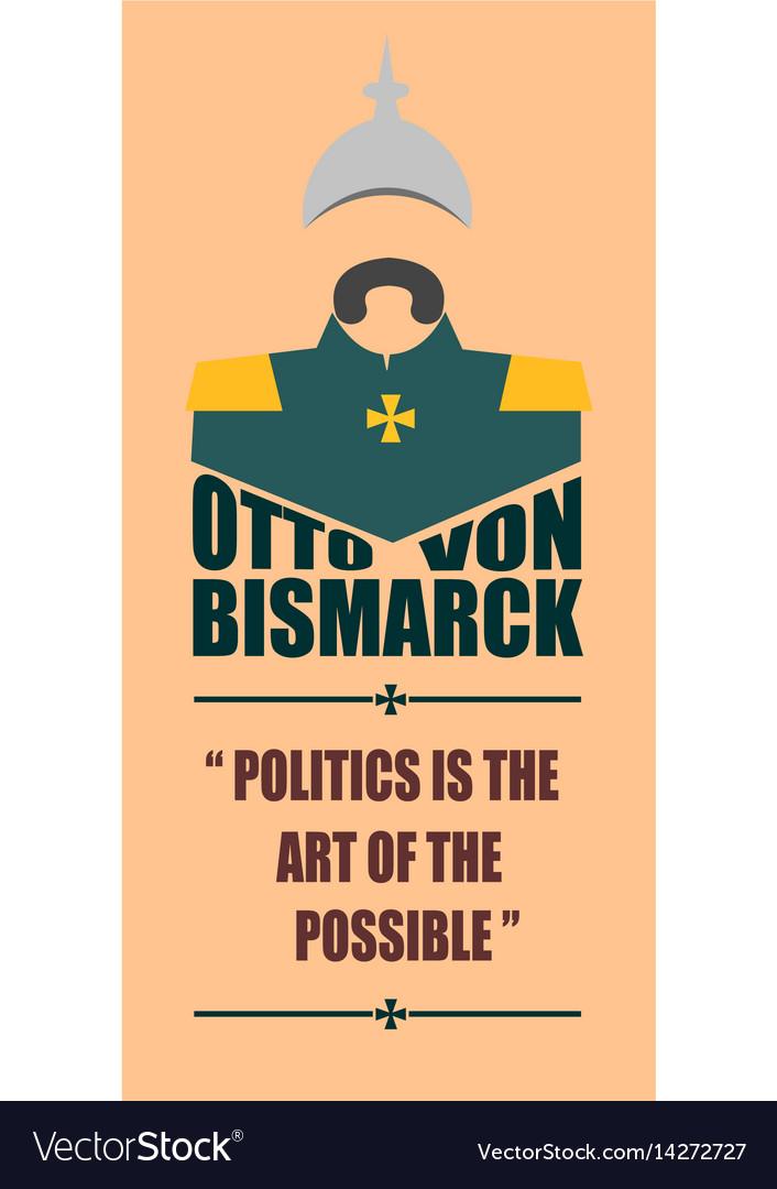 Otto von bismarck quote vector image