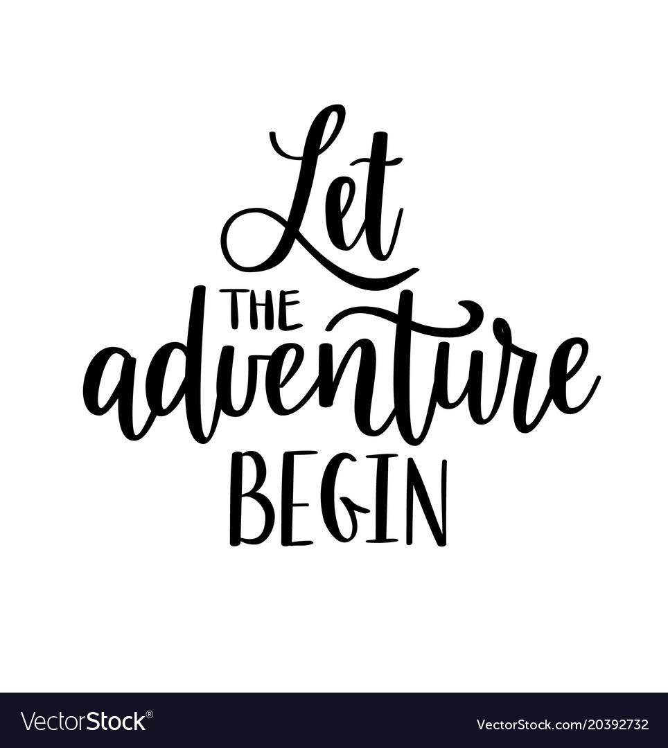 Let the adventure begin lettering vector image