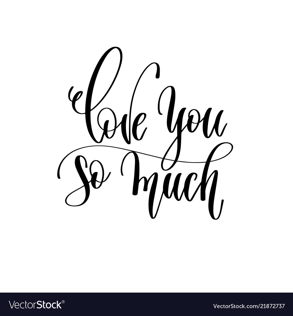 Love You So Much Hand Lettering Romantic Vector Image