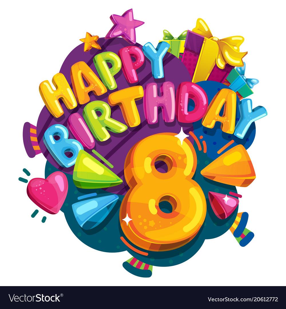 Happy birthday 8 years