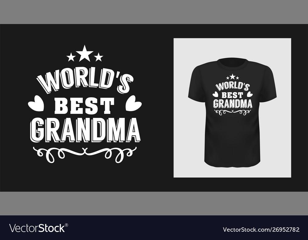 Worlds best grandma t-shirt print design