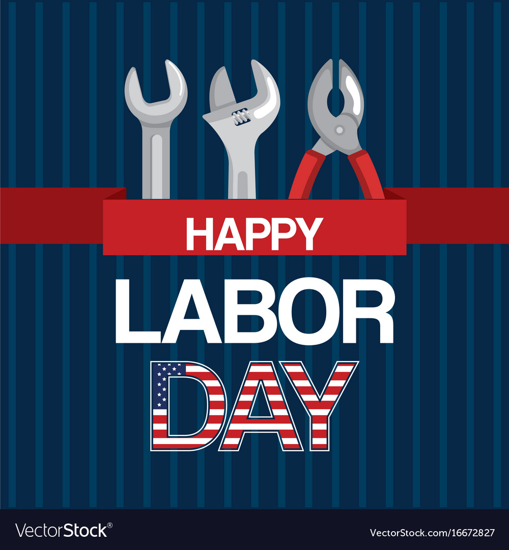Happy labor day tools work spanner and pliers