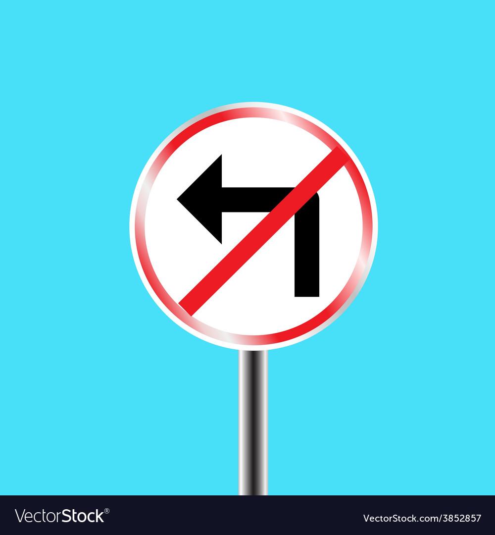 Prohibitory traffic sign left turn prohibited