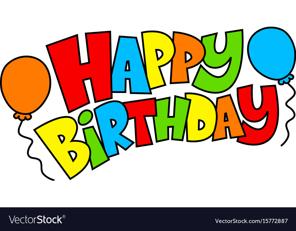 Colorful happy birthday text graphic with party