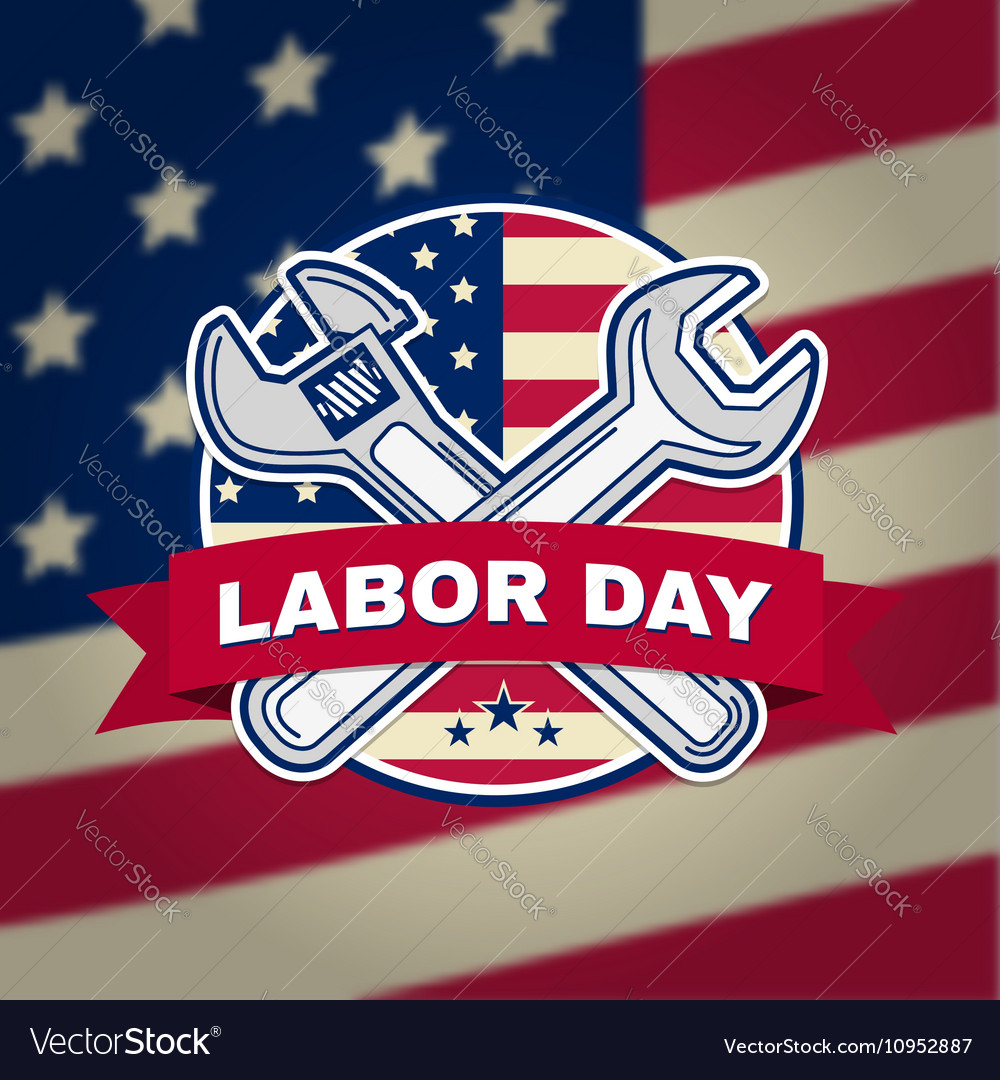Labor day badge emblem with wrenches and American