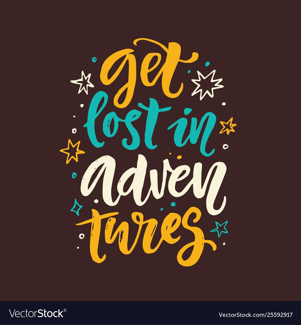 Get Lost In Adventures Slogan Phrase Royalty Free Vector