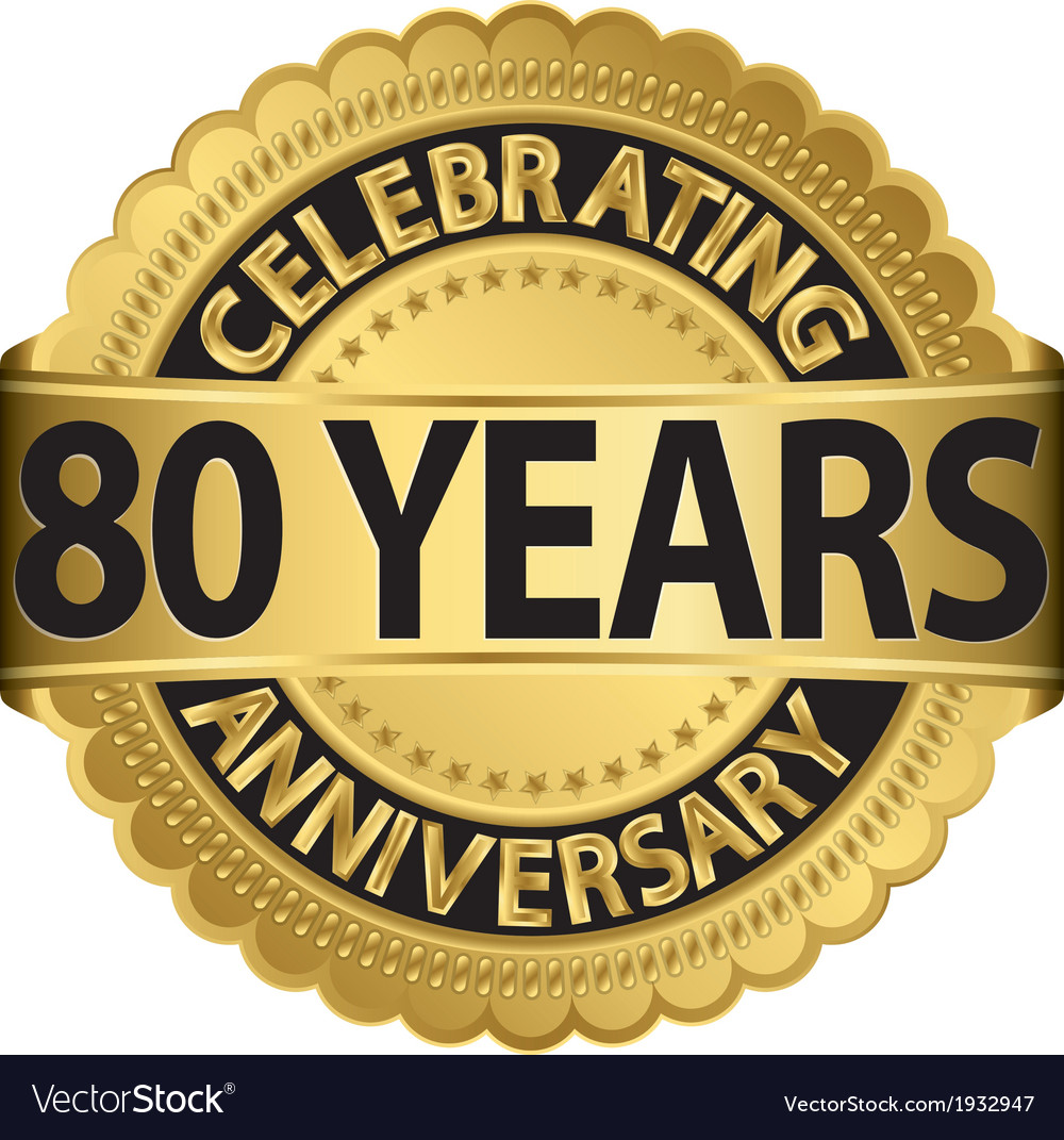 Celebrating 80 years anniversary golden label with vector image